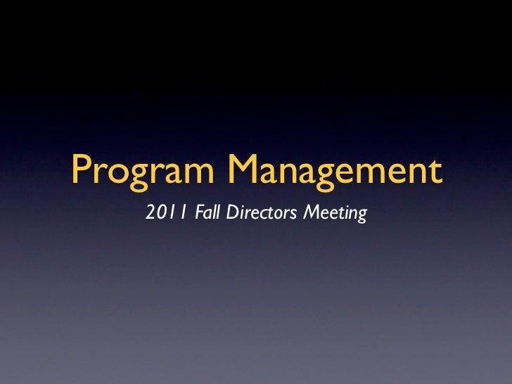 Program management update   fall 2011 directors mtg