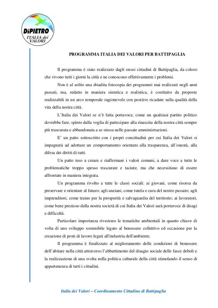 PROGRAMMA ITALIA DEI VALORI PER BATTIPAGLIA        Il programma è stato realizzato dagli stessi cittadini di Battipaglia, ...