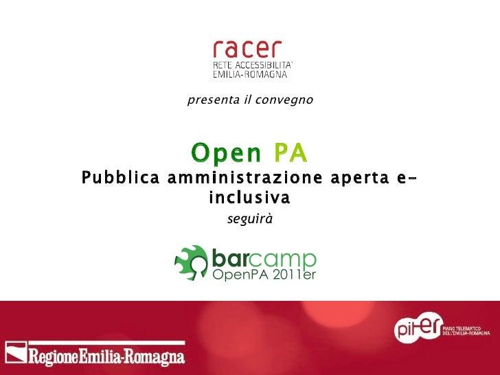 presenta il convegno Open  PA Pubblica amministrazione aperta e-inclusiva seguirà