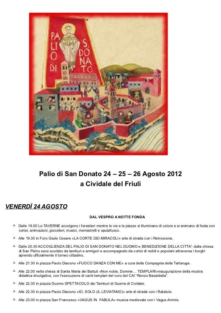Palio di San Donato 24 – 25 – 26 Agosto 2012                               a Cividale del FriuliVENERDÌ 24 AGOSTO         ...