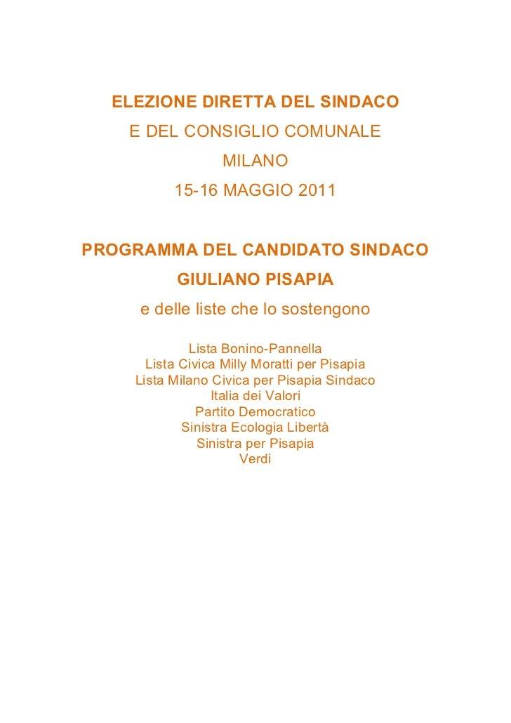 ELEZIONE DIRETTA DEL SINDACO    E DEL CONSIGLIO COMUNALE                  MILANO          15-16 MAGGIO 2011PROGRAMMA DEL C...