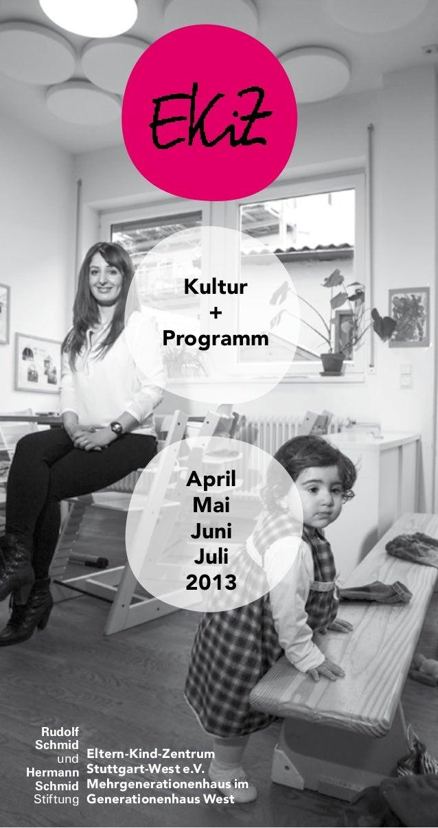 Kultur+ProgrammAprilMaiJuniJuli2013Eltern-Kind-ZentrumStuttgart-West e.V.Mehrgenerationenhaus imGenerationenhaus WestRudol...