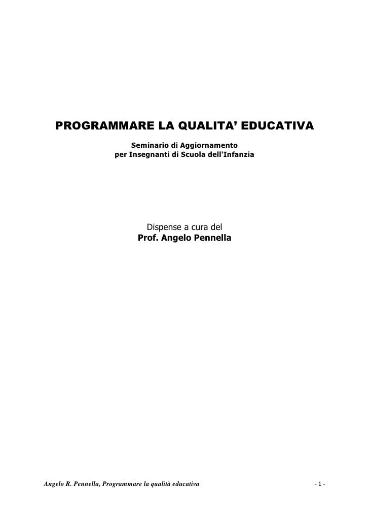 PROGRAMMARE LA QUALITA' EDUCATIVA                            Seminario di Aggiornamento                       per Insegnan...