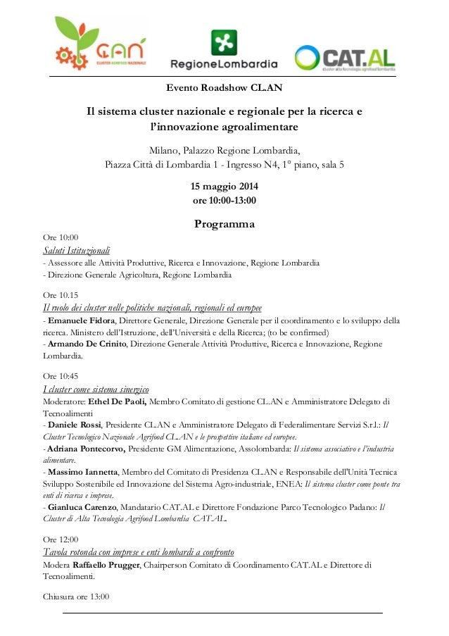 Evento Roadshow CL.AN Il sistema cluster nazionale e regionale per la ricerca e l'innovazione agroalimentare Milano, Palaz...