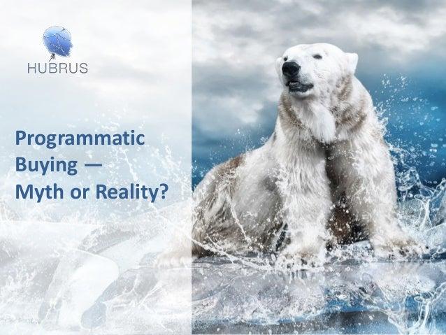 Programmatic Buying — Myth or Reality?