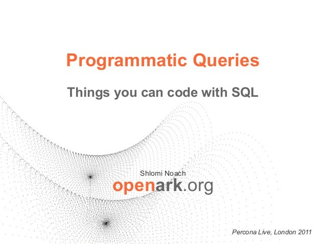 Programmatic queries: things you can code with sql