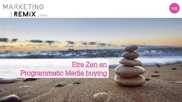 NB Etre Zen en Programmatic Media buying