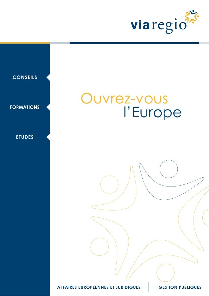 CONSEILS                      Ouvrez-vous                           l'EuropeFORMATIONS  ETUDES             AFFAIRES EUROPE...