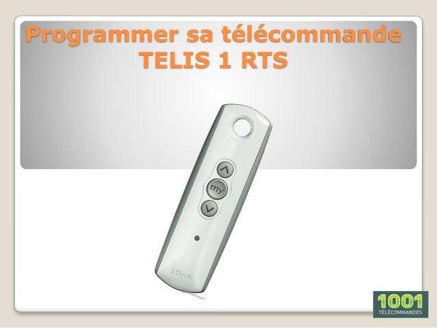 Programmer sa télécommande TELIS 1 RTS