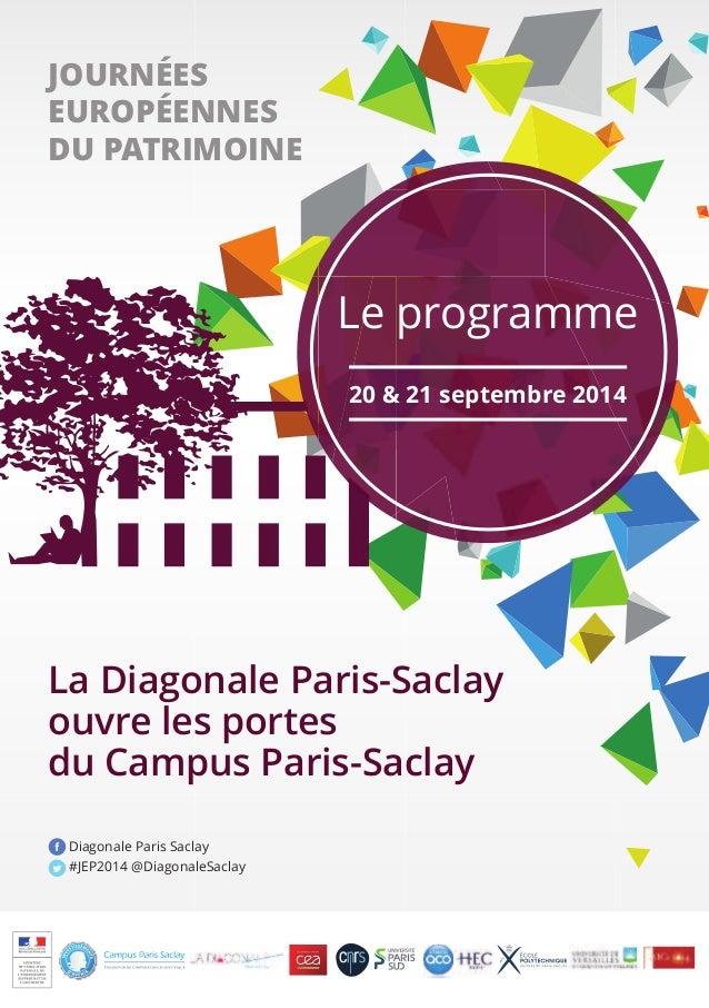 1  JOURNÉES  EUROPÉENNES  DU PATRIMOINE  Le programme  20 & 21 septembre 2014  La Diagonale Paris-Saclay  ouvre les portes...