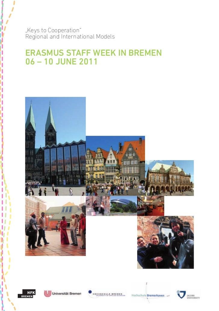 """""""Keys to Cooperation""""Regional and International ModelsERASMUS STAFF WEEK IN BREMEN06 – 10 JUNE 2011"""