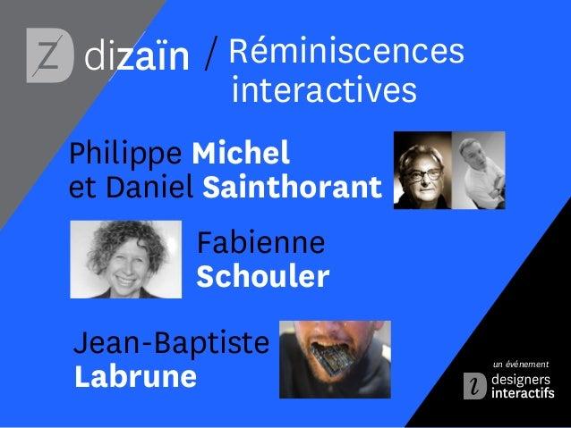 Des premières interfaces graphiques à la 4G, les 6 intervenants de *di*/zaïn #9 : Réminiscences interactives