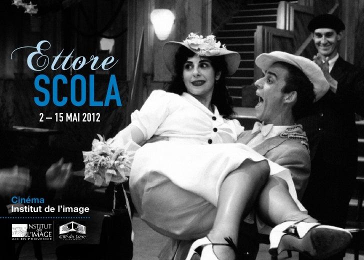Ettore     SCOLA     2 – 15 MAI 2012    Cinéma    Institut de l'image........ ............................