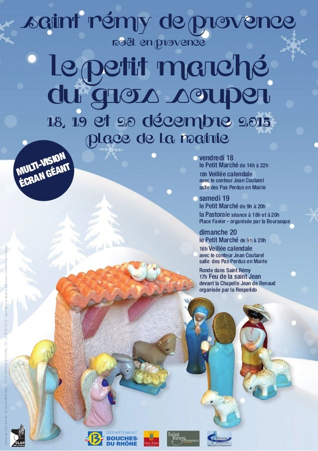 Saint Rémy de Provence Noël en Provence Le Petit marché du gros souper 18, 19 et 20 décembre 2015 Place de la Mairie Organ...