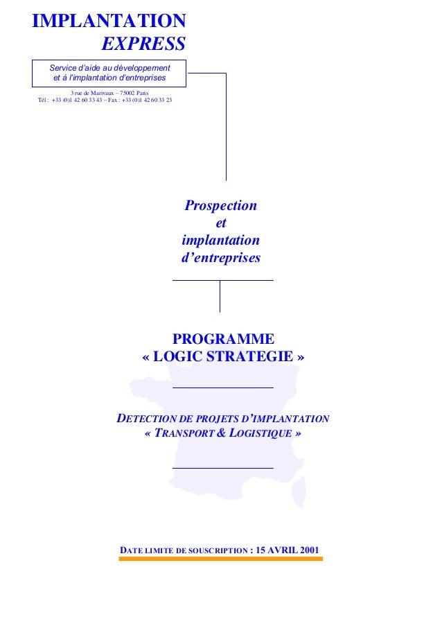 IMPLANTATION EXPRESS Service d'aide au développement et à l'implantation d'entreprises 3 rue de Marivaux – 75002 Paris Tél...