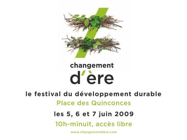 le festival du développement durable          Place des Quinconces        les 5, 6 et 7 juin 2009        10h‑minuit, accès...
