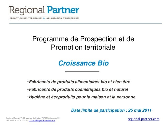 Programme de Prospection et de Promotion territoriale Croissance Bio •Fabricants de produits alimentaires bio et bien être...