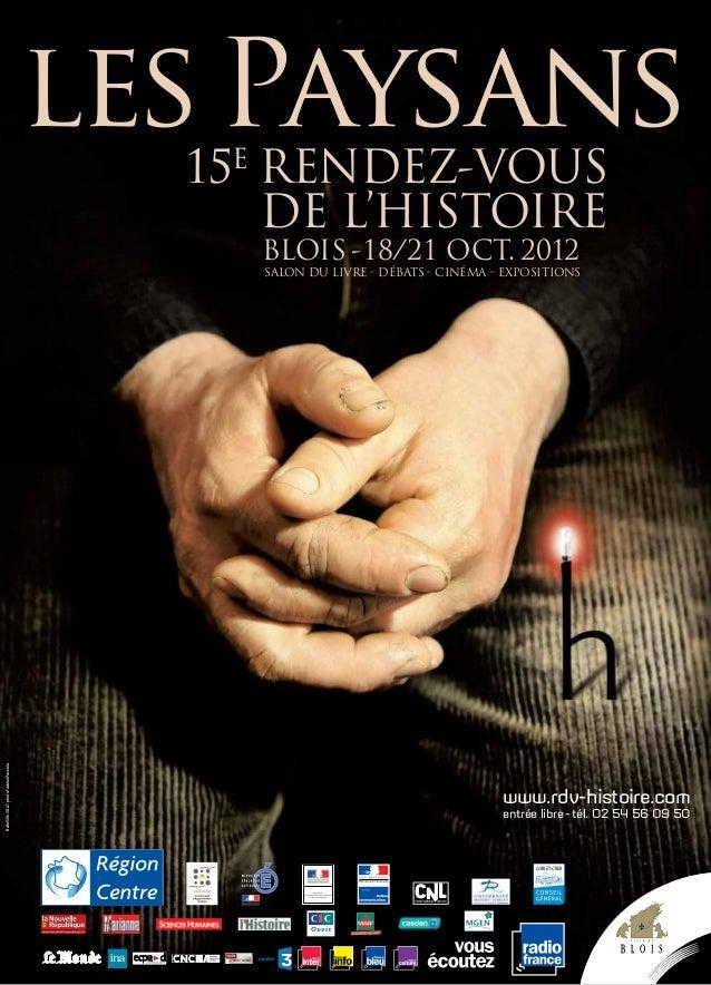 www.rdv-histoire.com entrée libre -tél. 02 54 56 09 50 lesPaysans15E RENDEZ-VOUS DE L'HISTOIRE BLOIS -18/21 OCT. 2012 SALO...