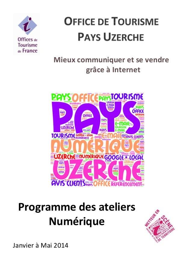 Mieux communiquer et se vendre grâce à Internet  Programme des ateliers Numérique Janvier à Mai 2014