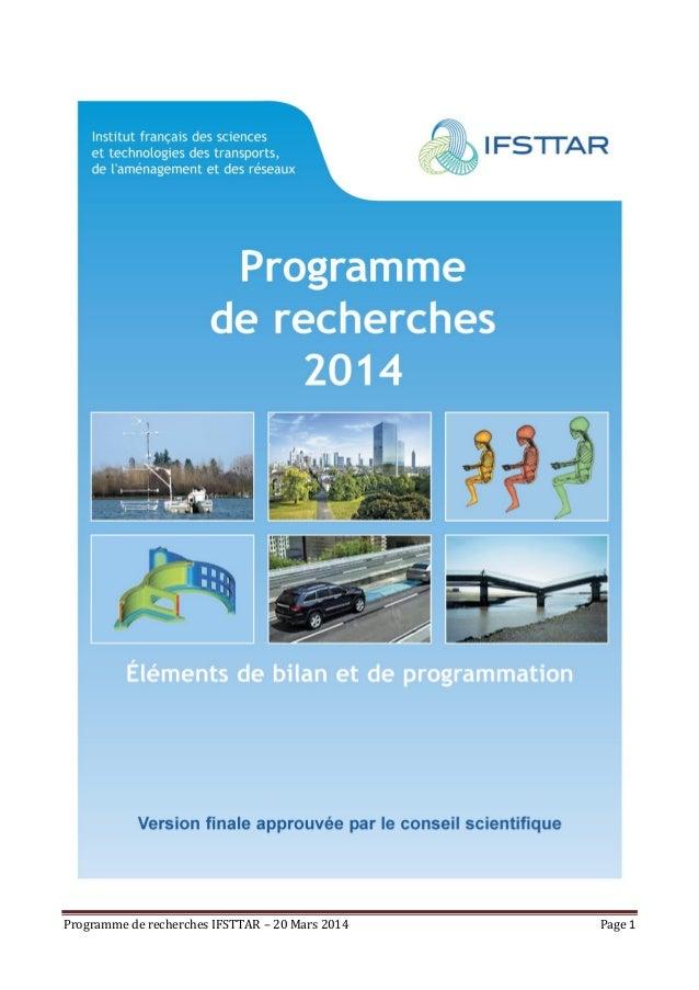 Programme de recherches IFSTTAR – 20 Mars 2014 Page 1