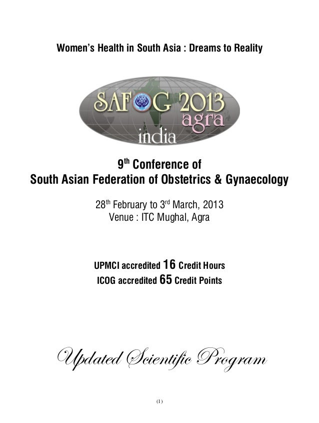 Women's Health in South Asia : Dreams to Reality                9th Conference ofSouth Asian Federation of Obstetrics & Gy...