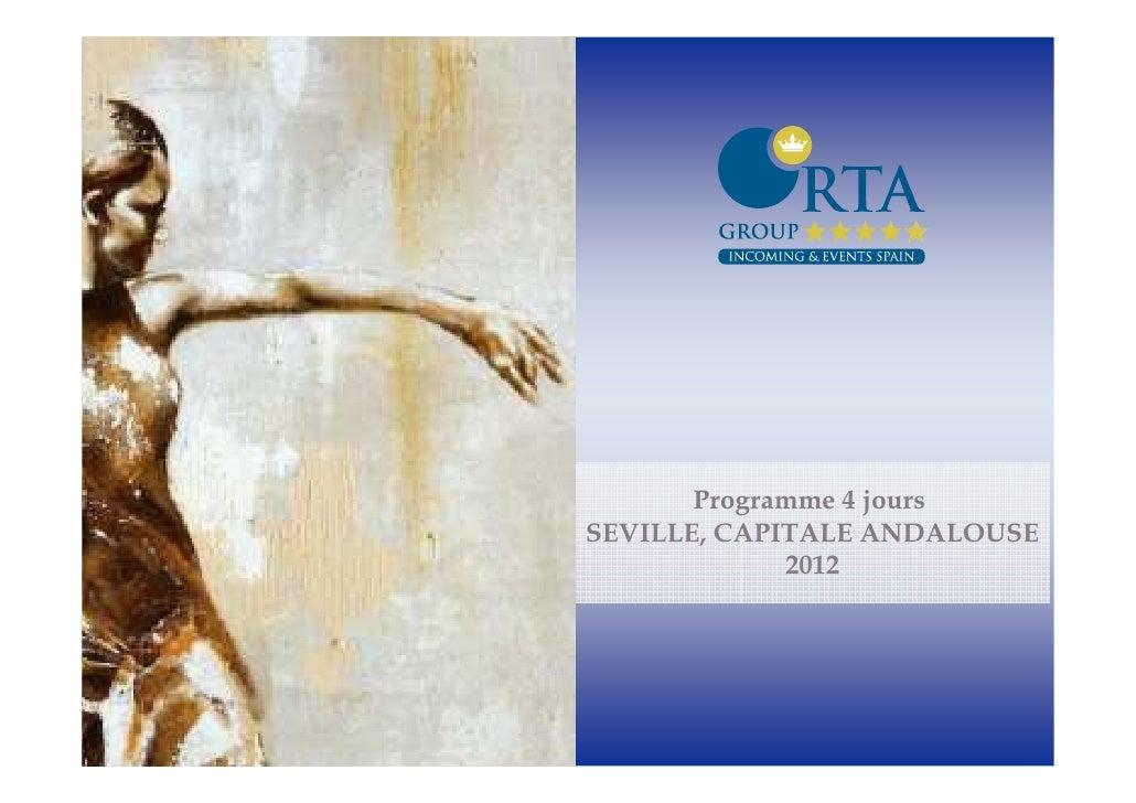 Programme 4 joursSEVILLE, CAPITALE ANDALOUSE             2012