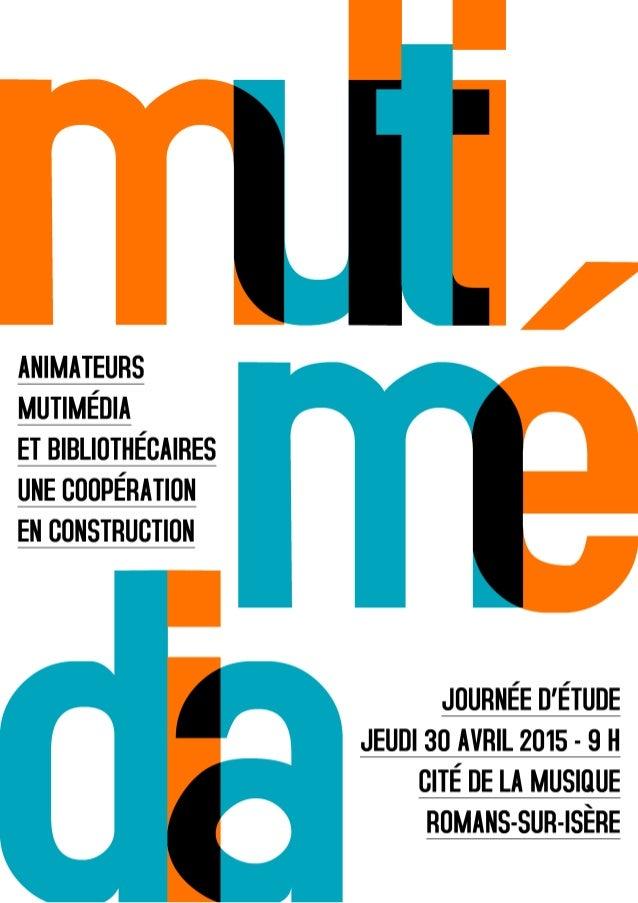 Animateurs multimédia et bibliothécaires, cette journée a pour objectif de vous amener à construire « le travailler » ense...