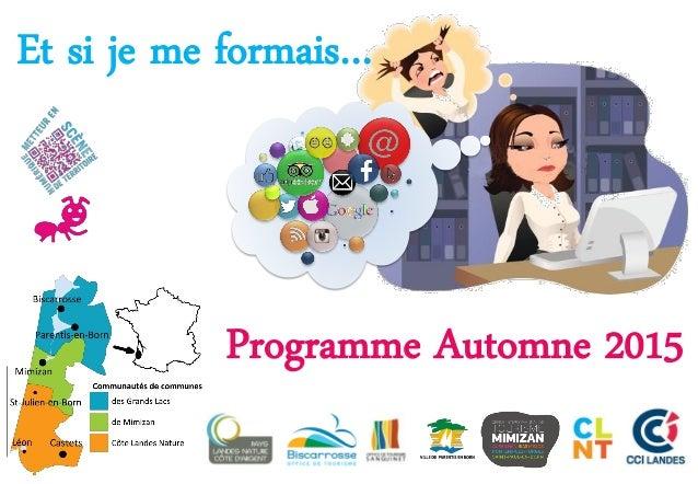 Programme Automne 2015 Et si je me formais…