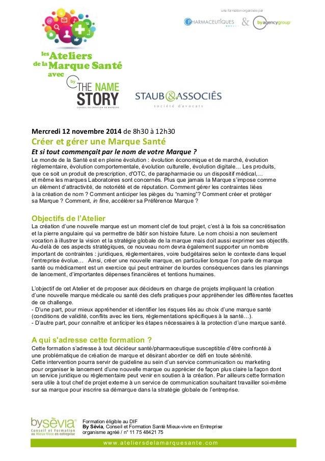 Ateliers  Marque Santé  avec  Mercredi  12  novembre  2014  de  8h30  à  12h30  Créer  et  gérer  une  Marque  Santé  Et  ...