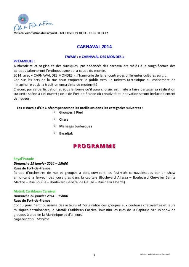 Mission Valorisation du Carnaval – Tél. : 0 596 39 10 63 – 06 96 30 33 77  CARNAVAL 2014 THEME : « CARNAVAL DES MONDES » P...