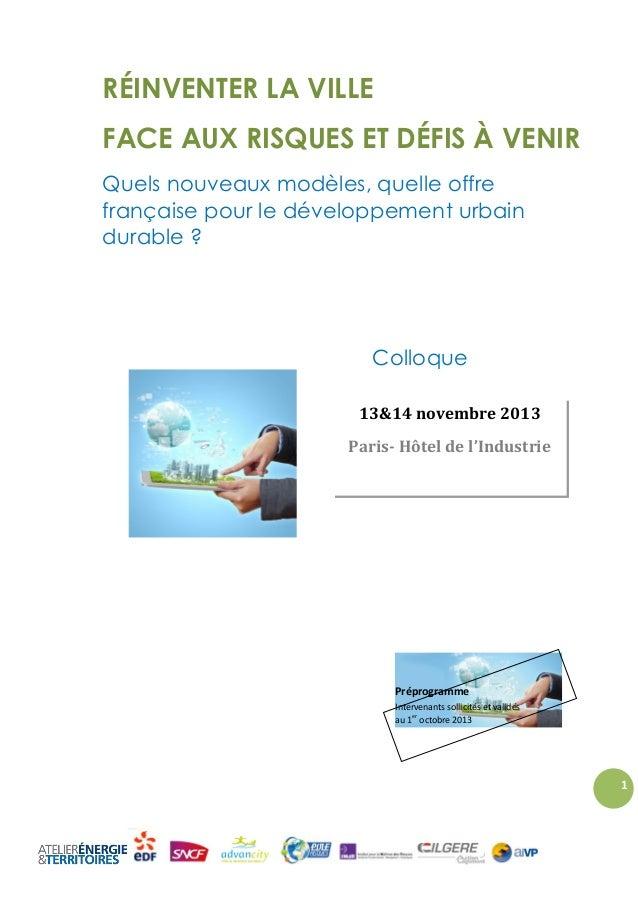 RÉINVENTER LA VILLE FACE AUX RISQUES ET DÉFIS À VENIR Quels nouveaux modèles, quelle offre française pour le développement...