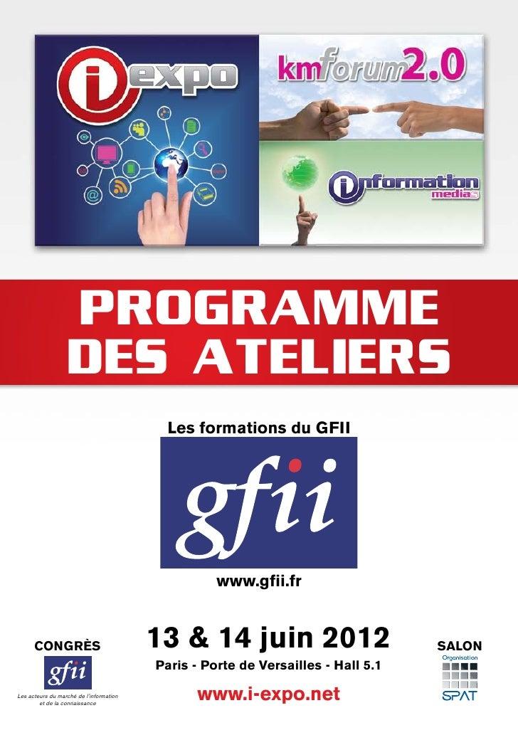 PROGRAMME                  DES ATELIERS                                           Les formations du GFII                  ...
