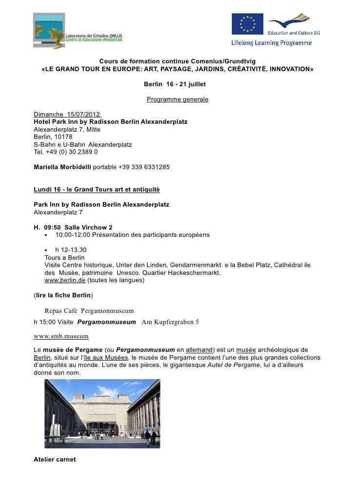 Cours de formation continue Comenius/Grundtvig  «LE GRAND TOUR EN EUROPE: ART, PAYSAGE, JARDINS, CRÉATIVITÉ, INNOVATION»  ...