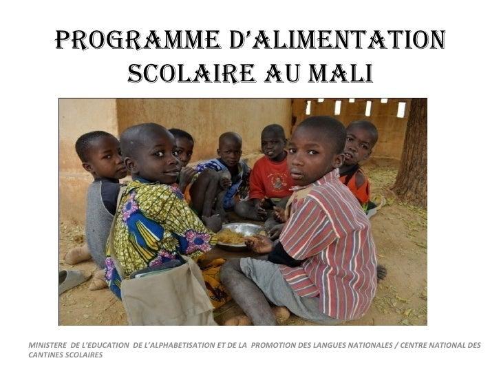 PROGRAMME D'ALIMENTATION          SCOLAIRE AU MALIMINISTERE DE L'EDUCATION DE L'ALPHABETISATION ET DE LA PROMOTION DES LAN...