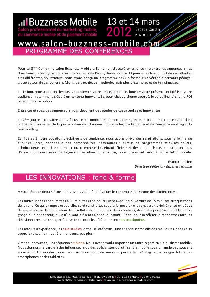 PROGRAMME DES CONFERENCESPour sa 3ème édition, le salon Buzzness Mobile a l'ambition d'accélérer la rencontre entre les an...