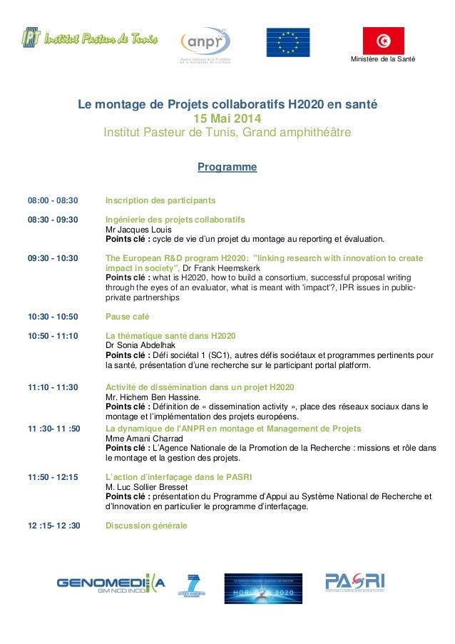 Le montage de Projets collaboratifs H2020 en santé 15 Mai 2014 Institut Pasteur de Tunis, Grand amphithéâtre