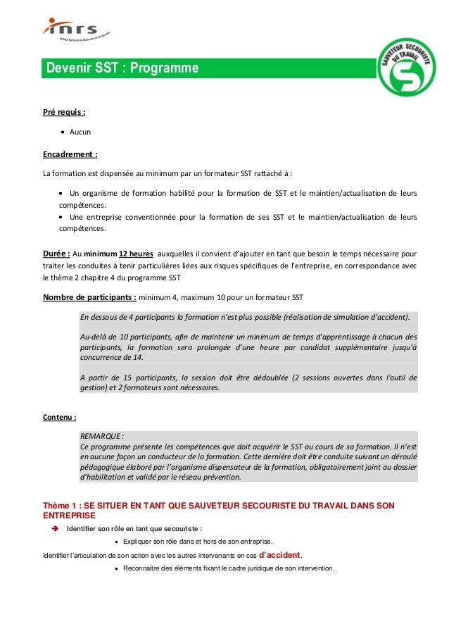 Devenir SST : ProgrammePré requis :         AucunEncadrement :La formation est dispensée au minimum par un formateur SST r...