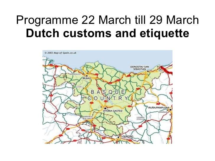 Programme 22 March till 29 March Dutch customs and etiquette