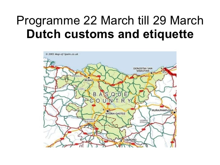 Programme 22 March till 29 March Dutch customs and etiquette