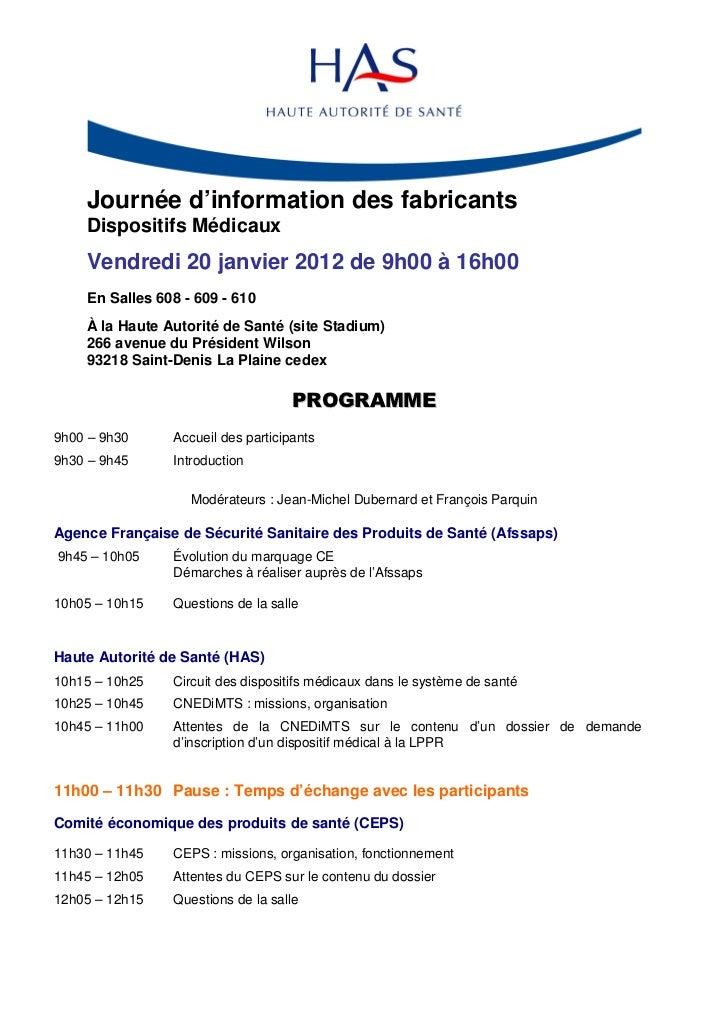 Journée d'information des fabricants    Dispositifs Médicaux    Vendredi 20 janvier 2012 de 9h00 à 16h00    En Salles 608 ...