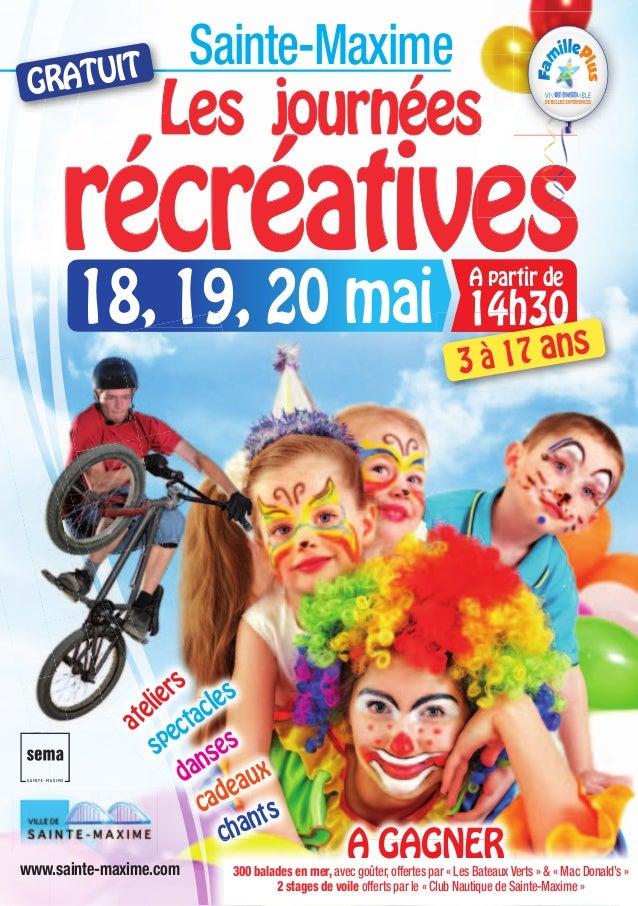 Sainte-Maxime18, 19, 20 maiA partir de14h30www.sainte-maxime.comLes journéesrécréatives18, 19, 20 maicadeauxatelierschants...
