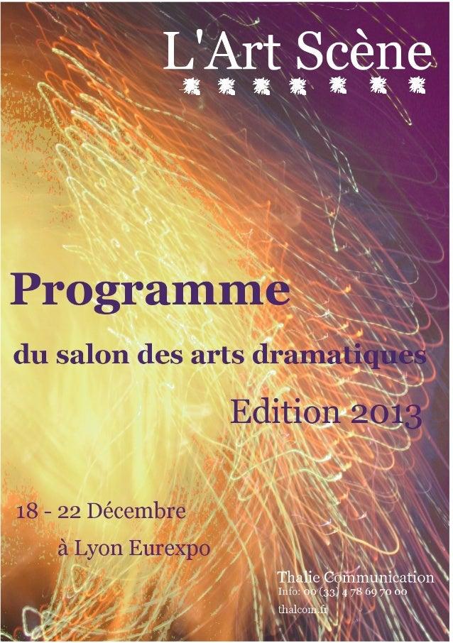 Un salon d'arts dramatiques  Présentation de l'Art Scène La première édition de L'artScène, salon des arts dramatiques, s...