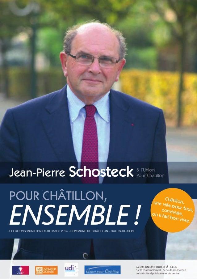 Jean-Pierre  Schosteck  POUR CHÂTILLON,  & l'Union Pour Châtillon  ENSEMBLE !  Châ une vil tillon, le pou conviv r tous, i...