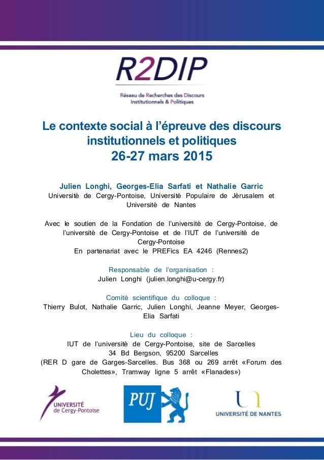 Le contexte social à l'épreuve des discours institutionnels et politiques 26-27 mars 2015 Julien Longhi, Georges-Elia Sarf...