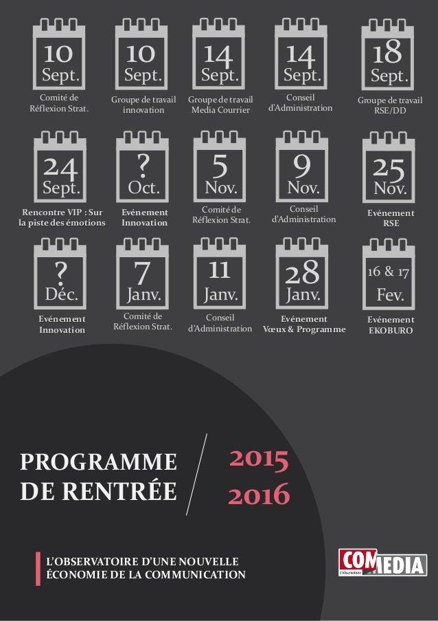 2015 2016 L'OBSERVATOIRE D'UNE NOUVELLE ÉCONOMIE DE LA COMMUNICATION PROGRAMME DE RENTRÉE 10 Sept. Conseil d'Administratio...