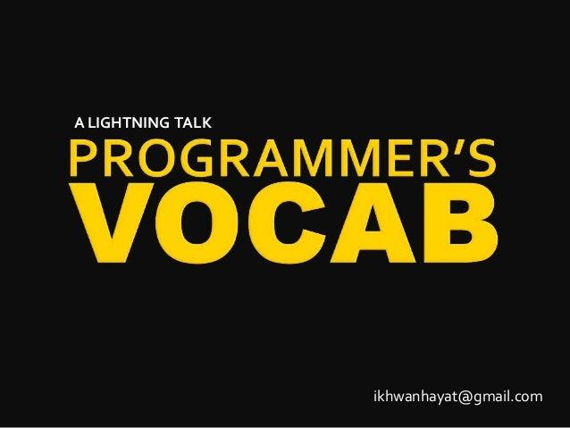 A LIGHTNING TALK ikhwanhayat@gmail.com