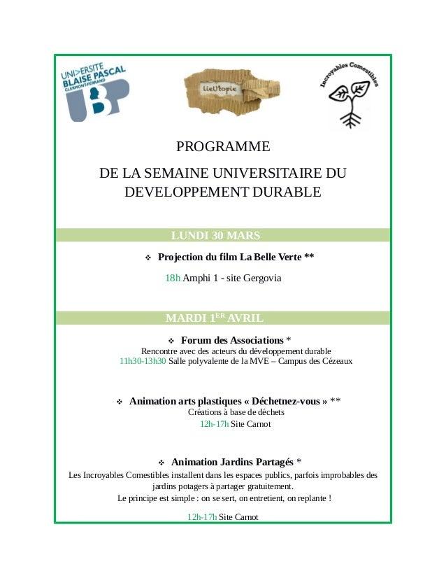 PROGRAMME DE LA SEMAINE UNIVERSITAIRE DU DEVELOPPEMENT DURABLE LUNDI 30 MARS  Projection du film La Belle Verte ** 18h Am...