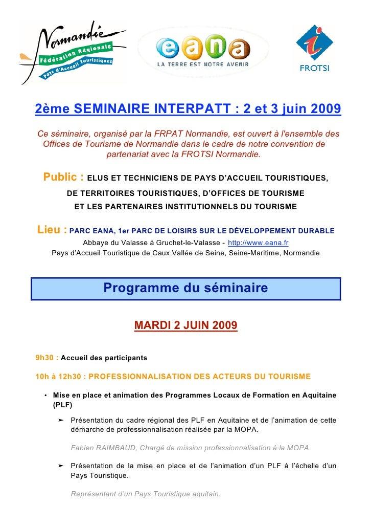 2ème SEMINAIRE INTERPATT : 2 et 3 juin 2009 Ce séminaire, organisé par la FRPAT Normandie, est ouvert à l'ensemble des  Of...