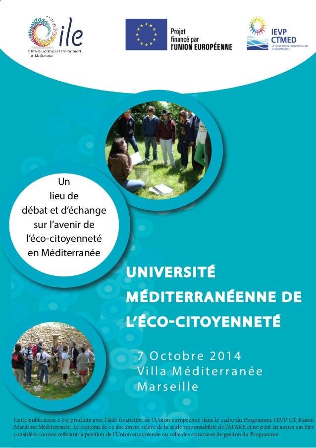 UNIVERSITÉ  MÉDITERRANÉENNE DE  L'ÉCO-CITOYENNETÉ  Un  lieu de  débat et d'échange  sur l'avenir de  l'éco-citoyenneté  en...