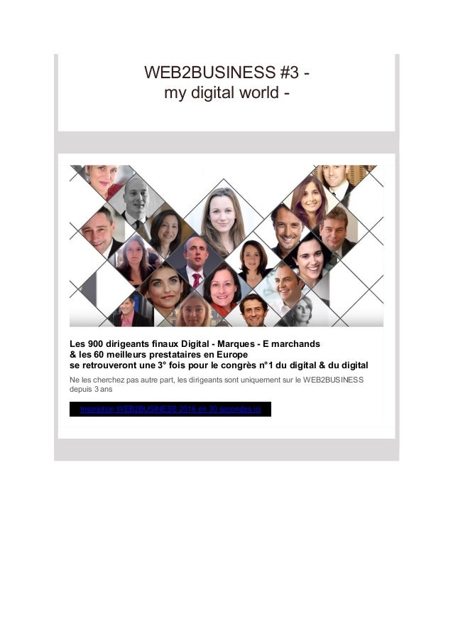 WEB2BUSINESS #3 - my digital world - Les 900 dirigeants finaux Digital - Marques - E marchands & les 60 meilleurs prestata...
